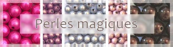 Perles magiques pour vos bijoux